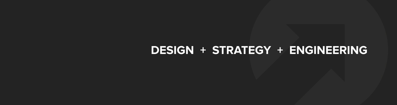 Design, Strategy, and Engineering